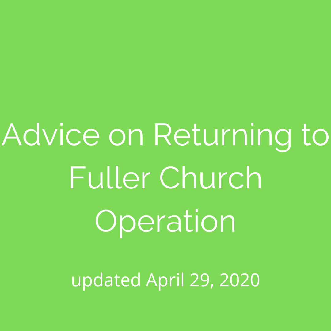 Advice for Returning to Fuller Church Operations